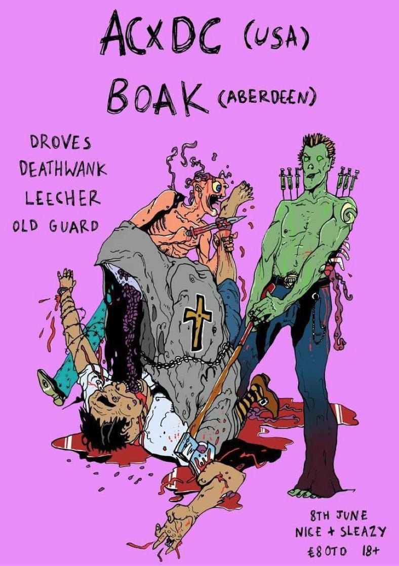 ACxDC (usa) + Boak + Droves + Deathwank + Leecher + Old Guard : £8 7pm