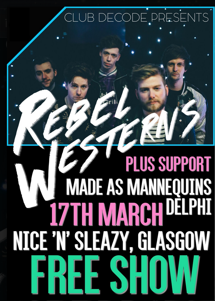 Club Decode Presents : Rebel Westerns + Made As Mannequins + Delphi