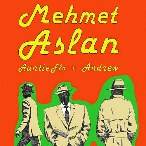 Highlife: Mehmet Aslan, Auntie Flo & Andrew