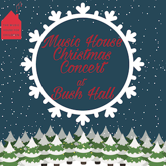 Music House for Children's Carol Concert at Bush Hall