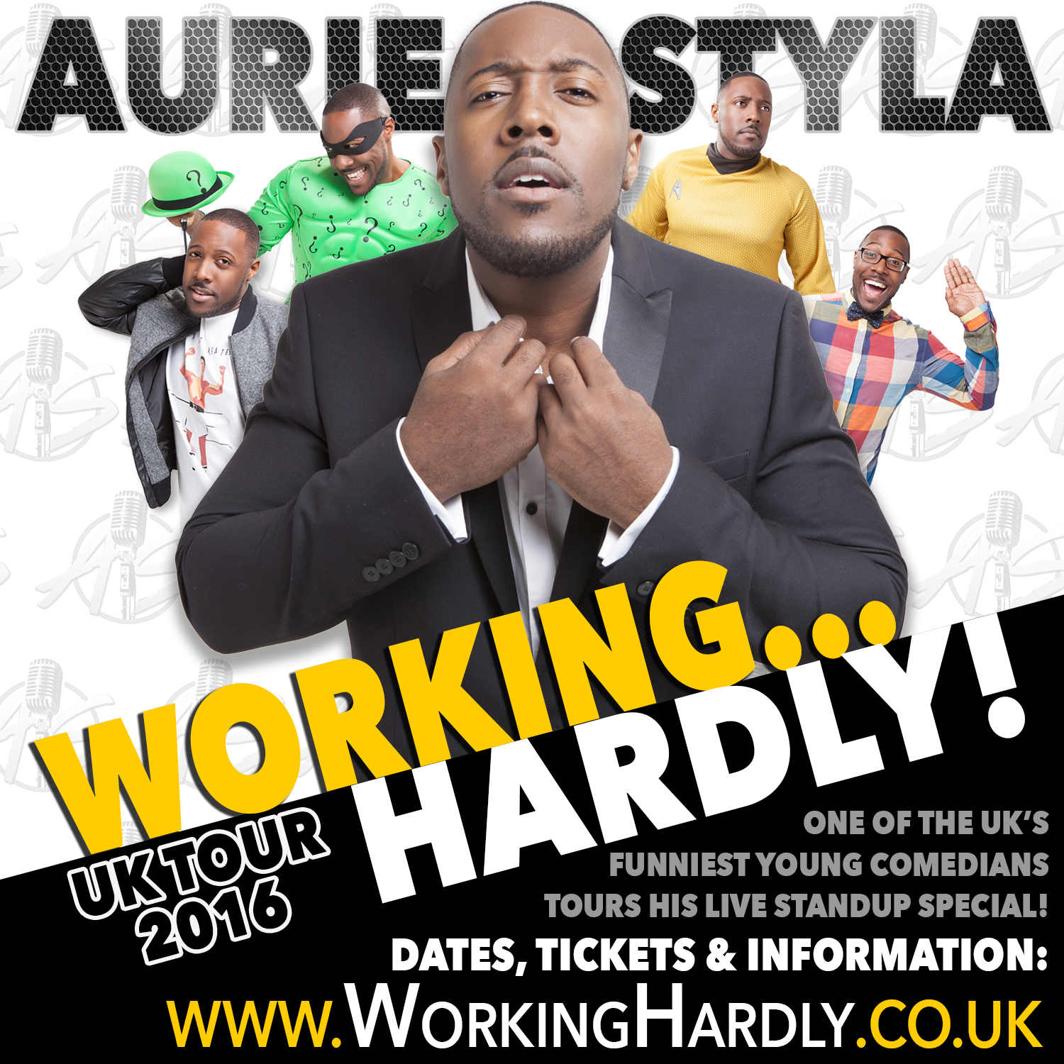 AURIE STYLA:   WORKING… HARDLY! (UK Tour 2016)