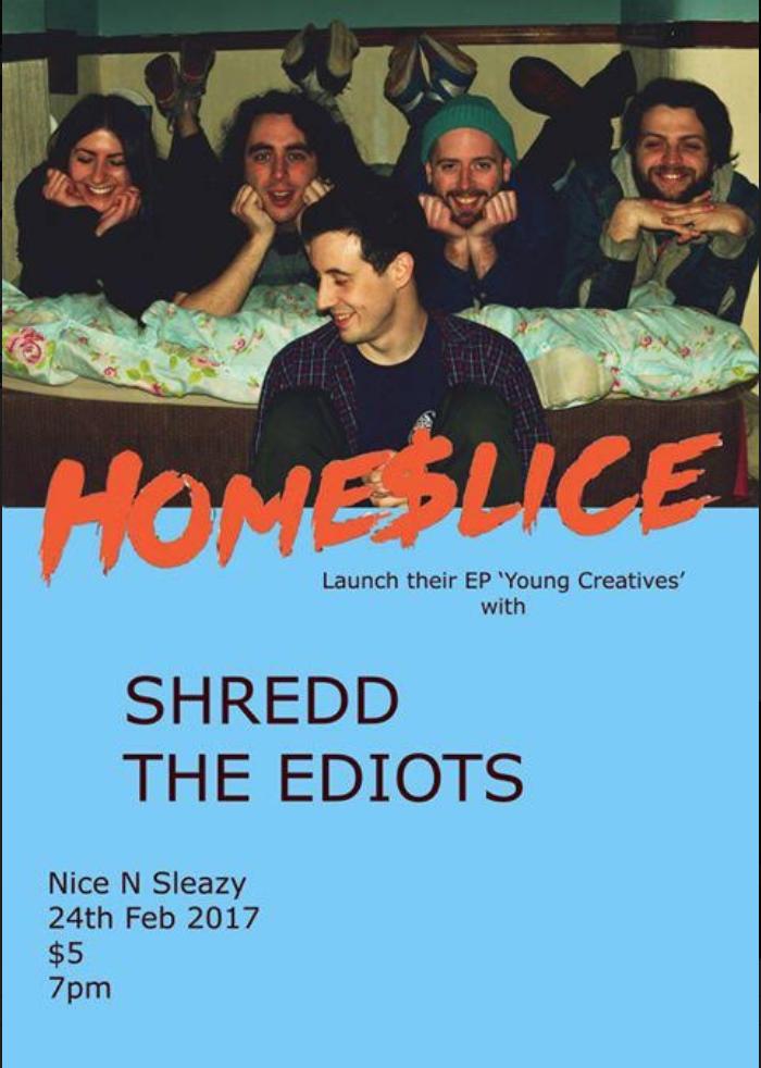 Home$lice EP Launch + Shredd + The Ediots