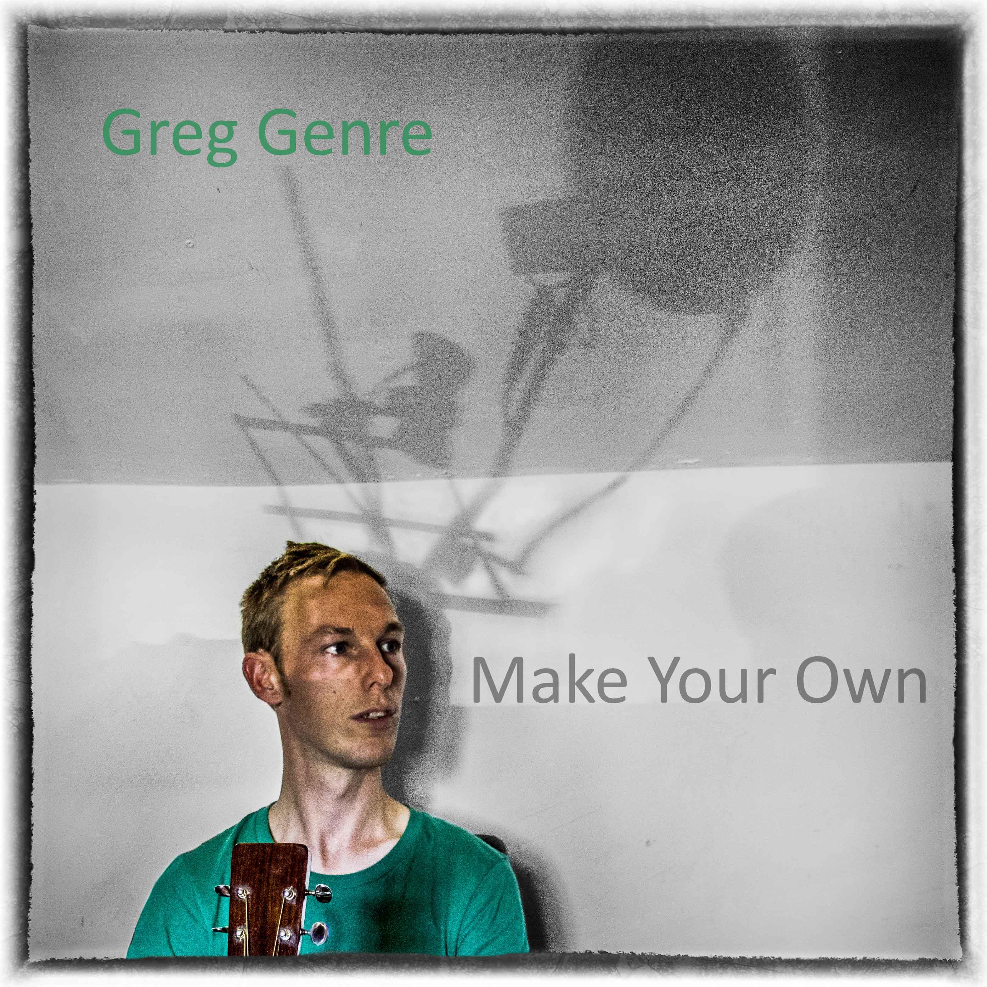 Make Your Own - Greg Genre
