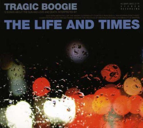 Tragic Boogie - The Life and Times