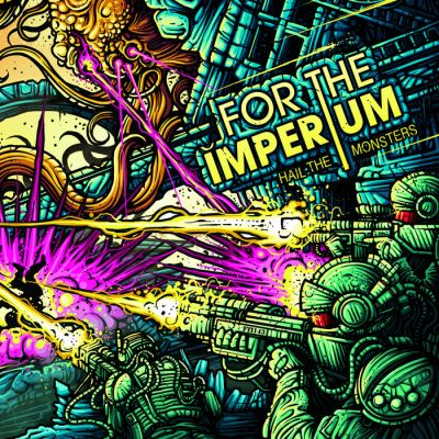 For The Imperium -  Hail The Monsters CD - Graphite Records