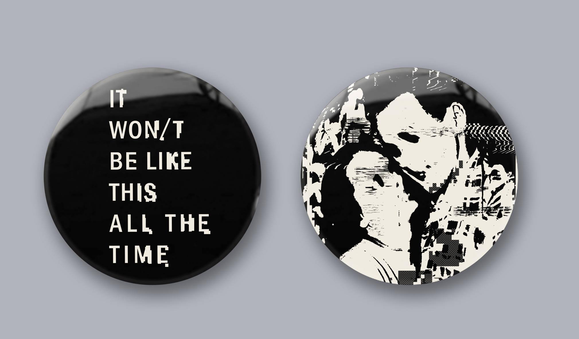 IT WON/T BE LIKE THIS ALL THE TIME BADGE SET - The Twilight Sad