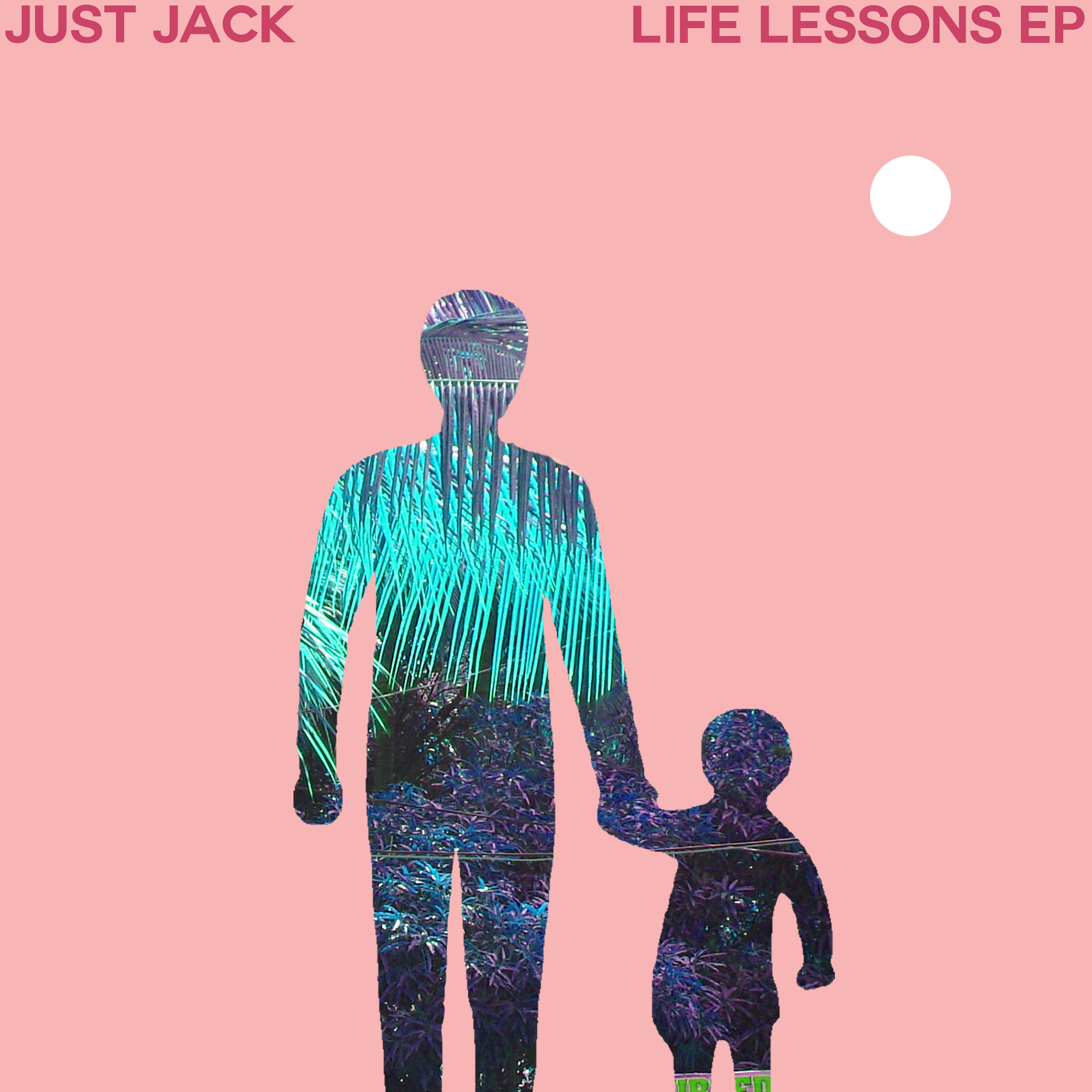 Life Lessons EP - Download - Just Jack