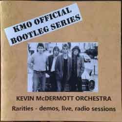 Kevin McDermott Orchestra - Rarities - Demos, Live, Radio Sessions - Kevin McDermott