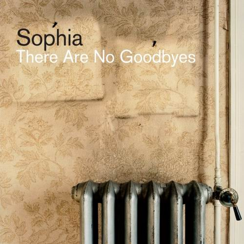 Sophia - There Are No Goodbyes (Vinyl LP) - Sophia