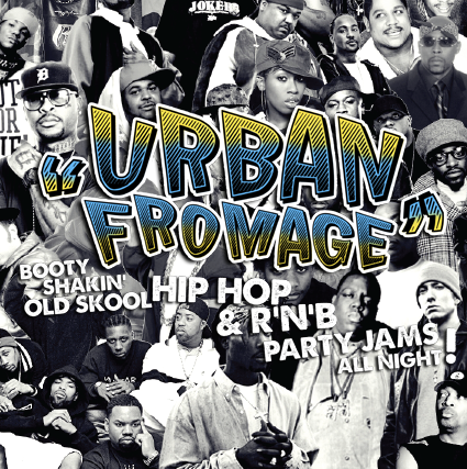 URBAN FROMAGE - Booty Shakin' Old Skool Hip-Hop & R'n'B Party Jams!