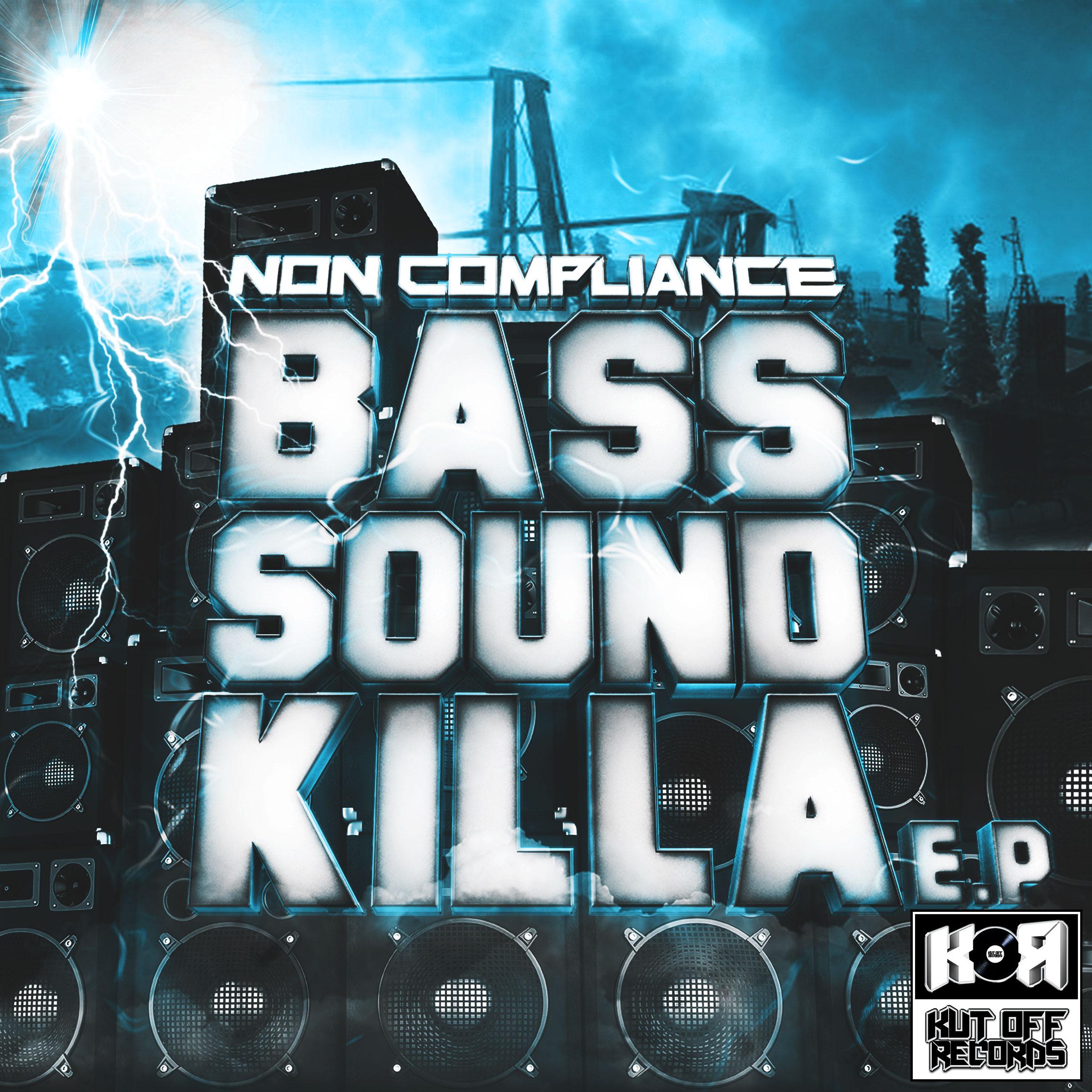 Non Compliance / Bass Sound Killa E.P / Kut Off Records - KUT OFF RECORDS