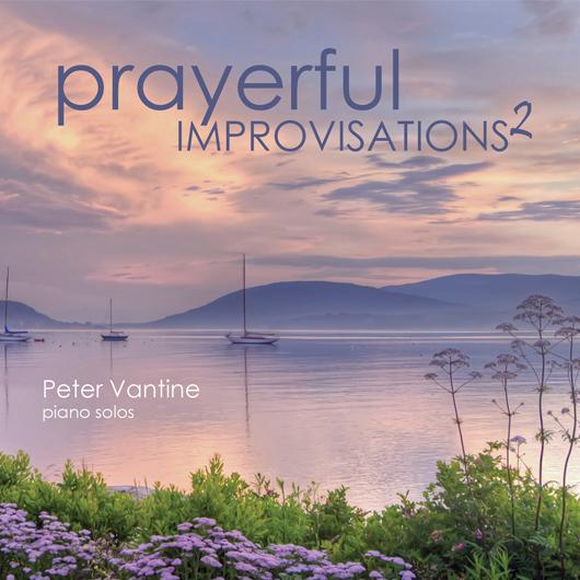 Prayerful Improvisations 2 (CD) - Peter Vantine