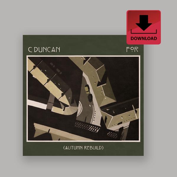 For (Autumn Rebuild) - Digital Download - C Duncan