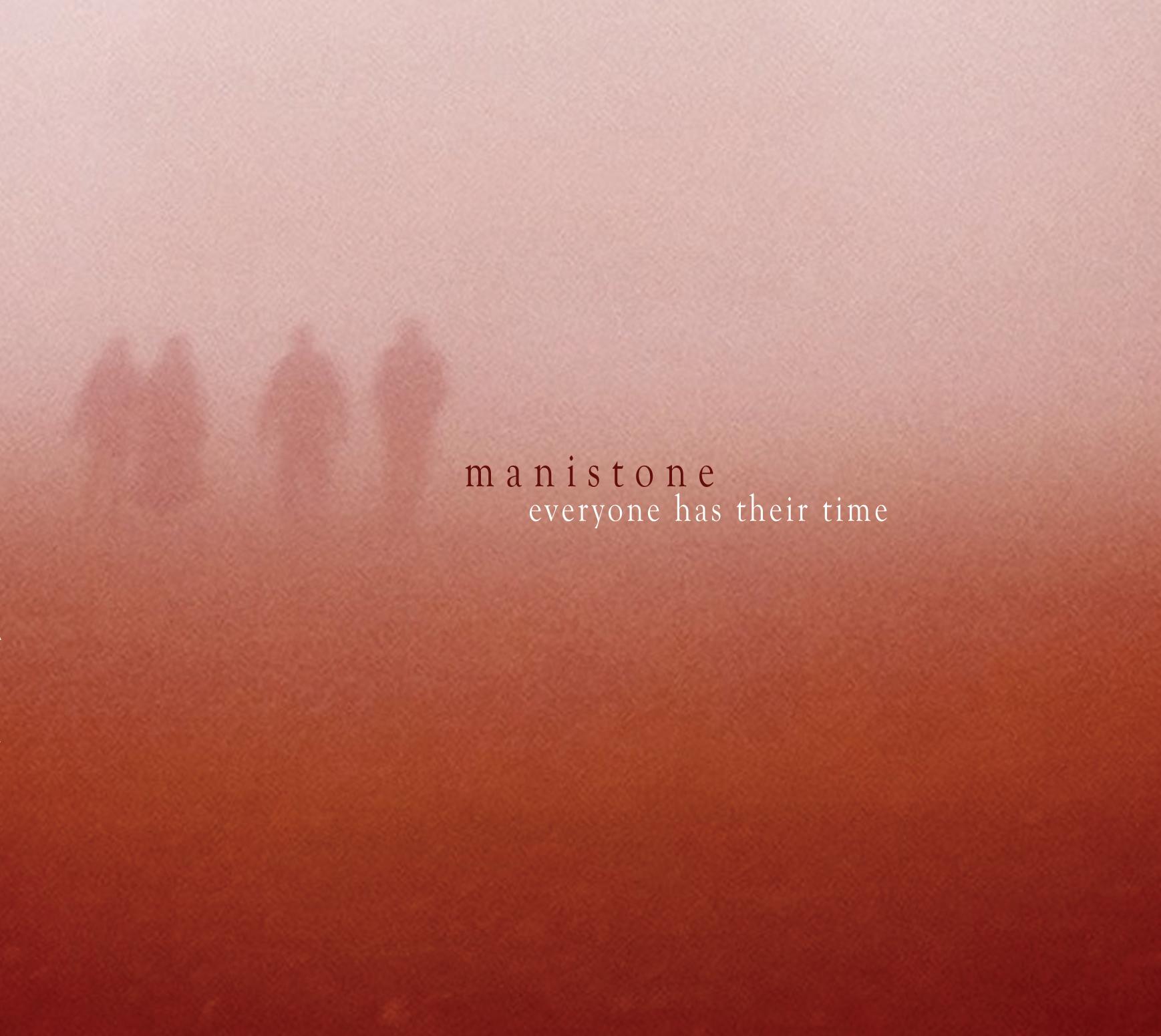 Everyone Has Their Time Album CD Digi Pack (CD-R) - manistone