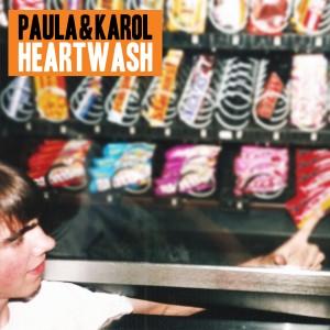 Heartwash LP / Digital - Paula & Karol