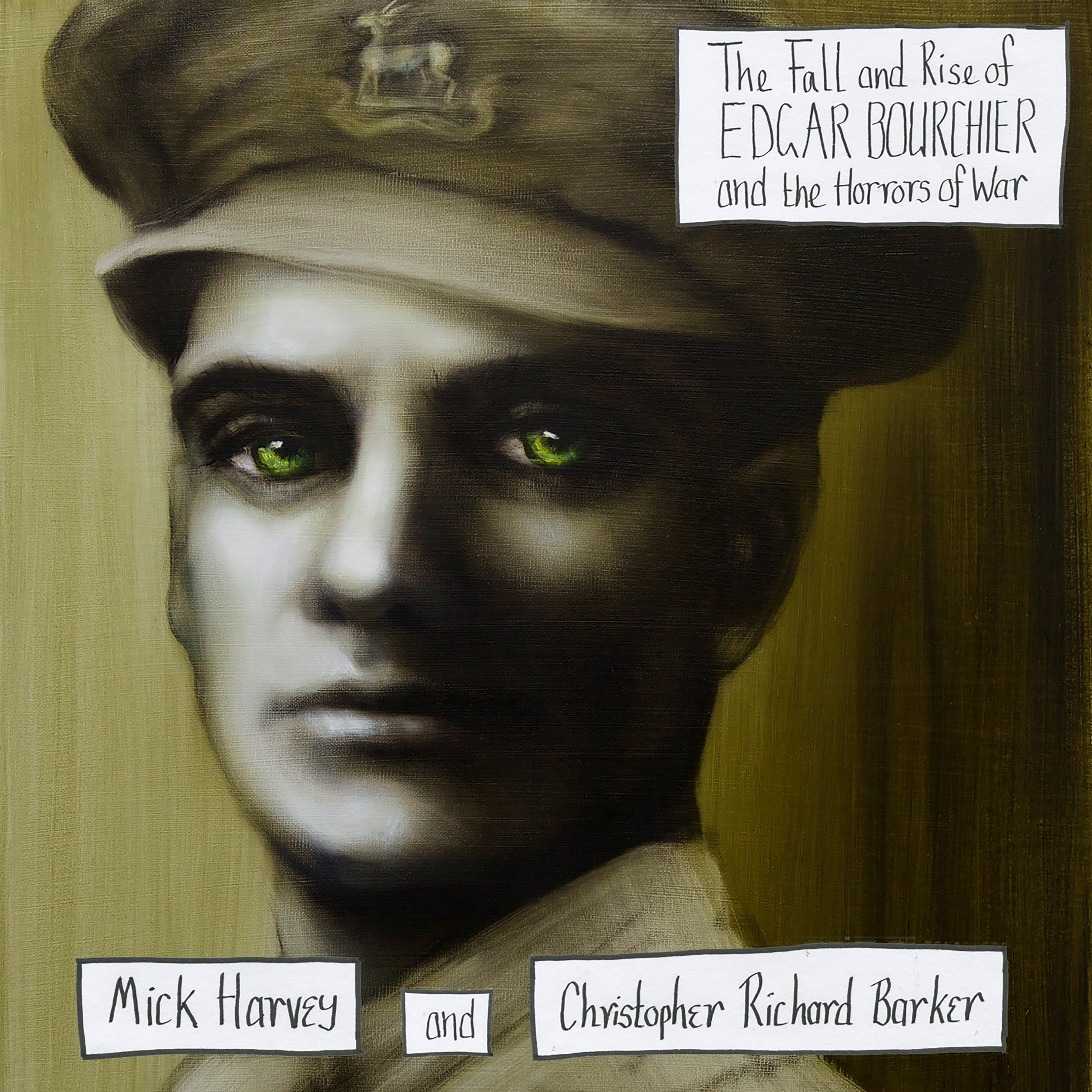Mick Harvey + Christopher Richard Barker - The Fall and Rise of Edgar Bourchier and the Horrors of War - Mick Harvey