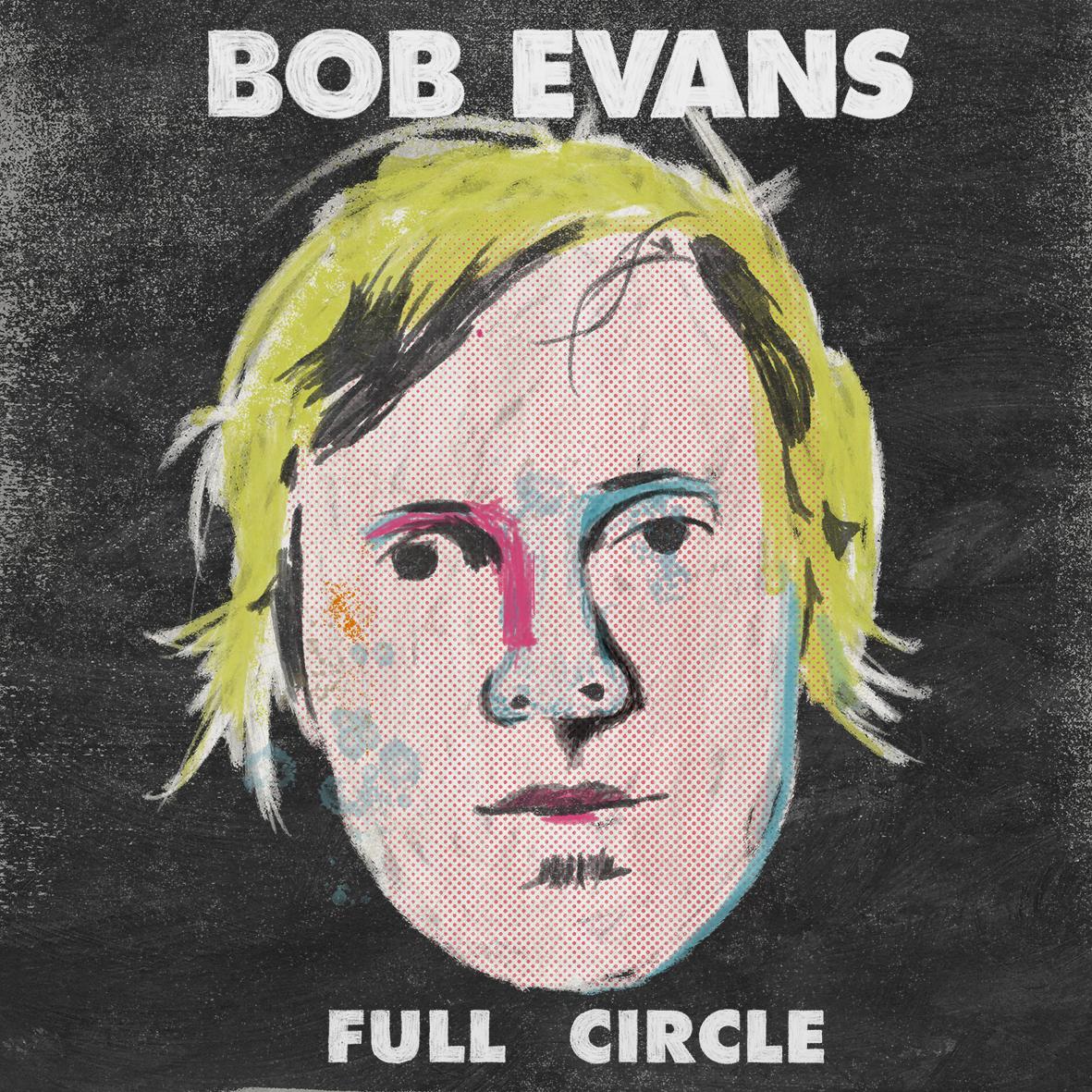Full Circle - Vinyl - Bob Evans