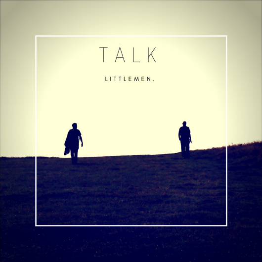 Talk - littlemen