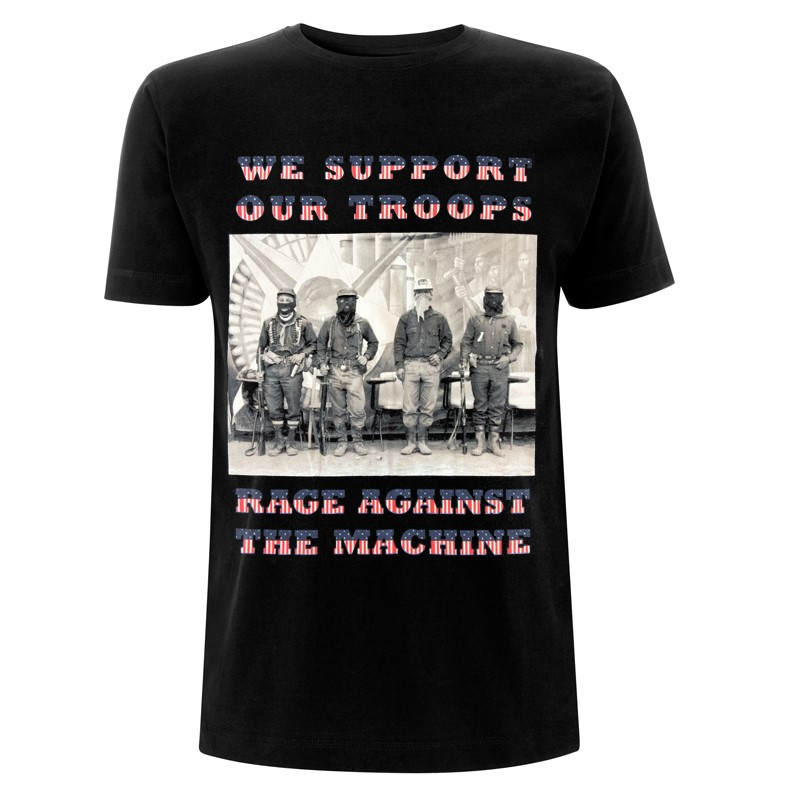 We Support Our Troops - Black Tee - Rage Against the Machine