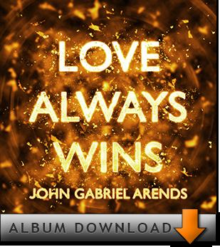 LOVE ALWAYS WINS - Download - John Gabriel Arends
