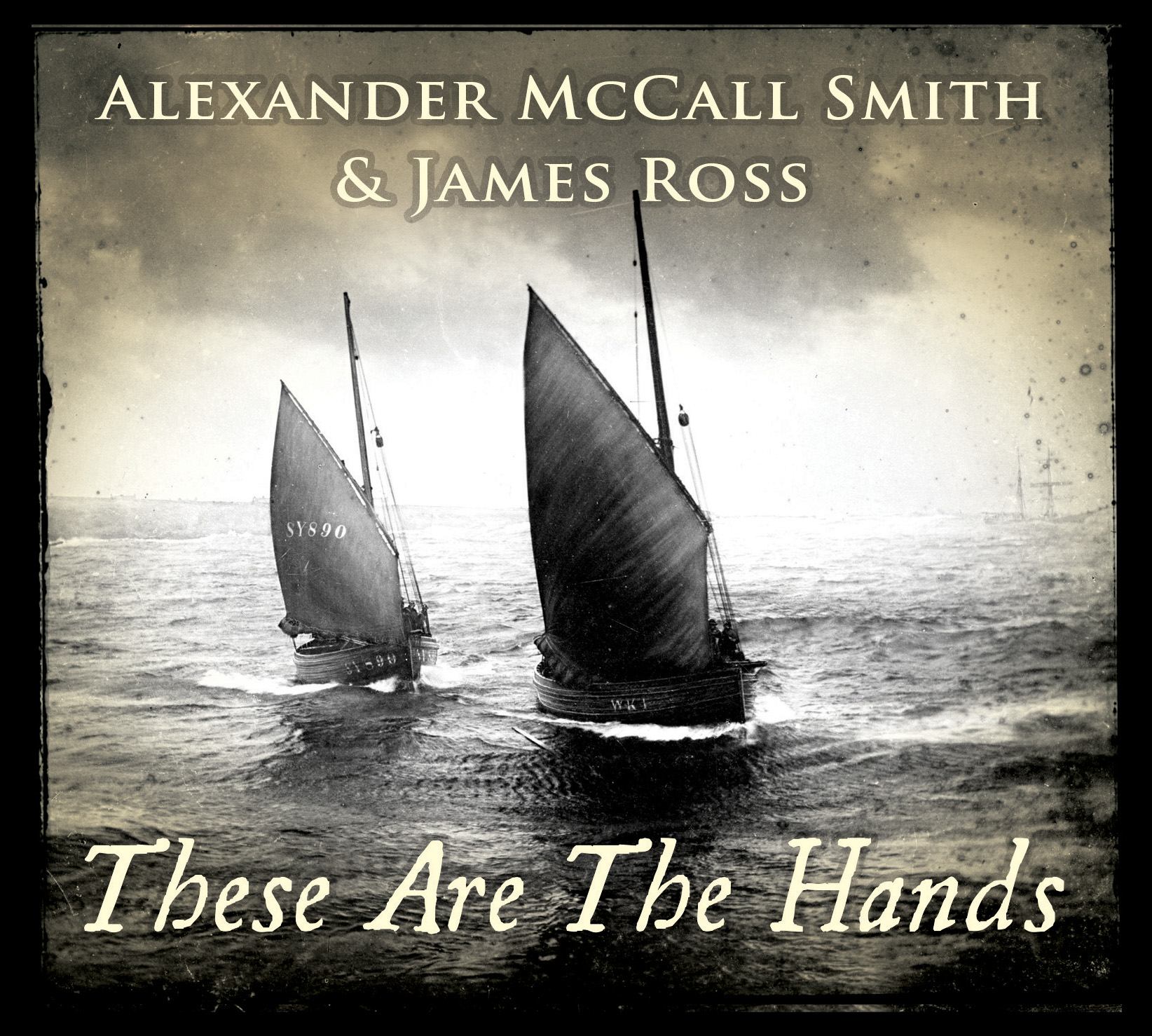 These Are The Hands - Alexander McCall Smith & James Ross - James Ross