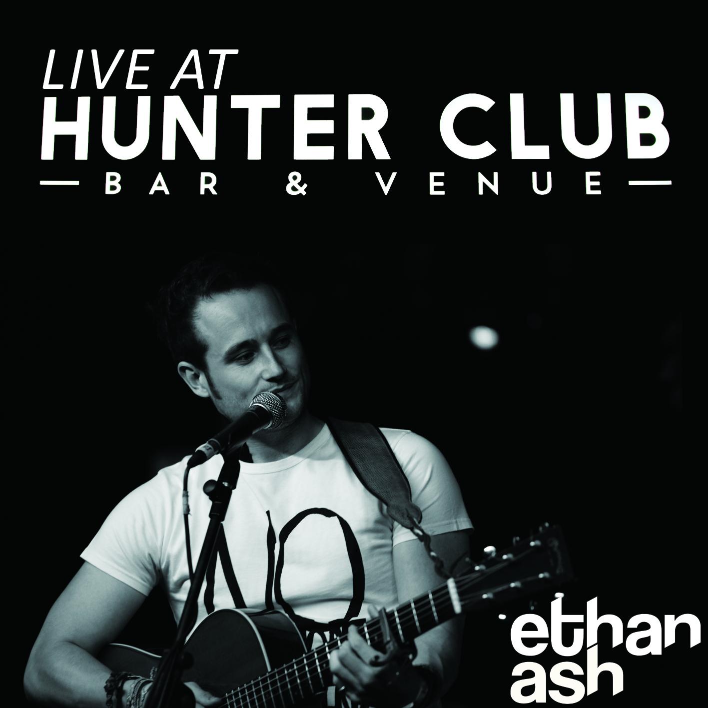 Ethan Ash 'Live At Hunter Club' - Ethan Ash