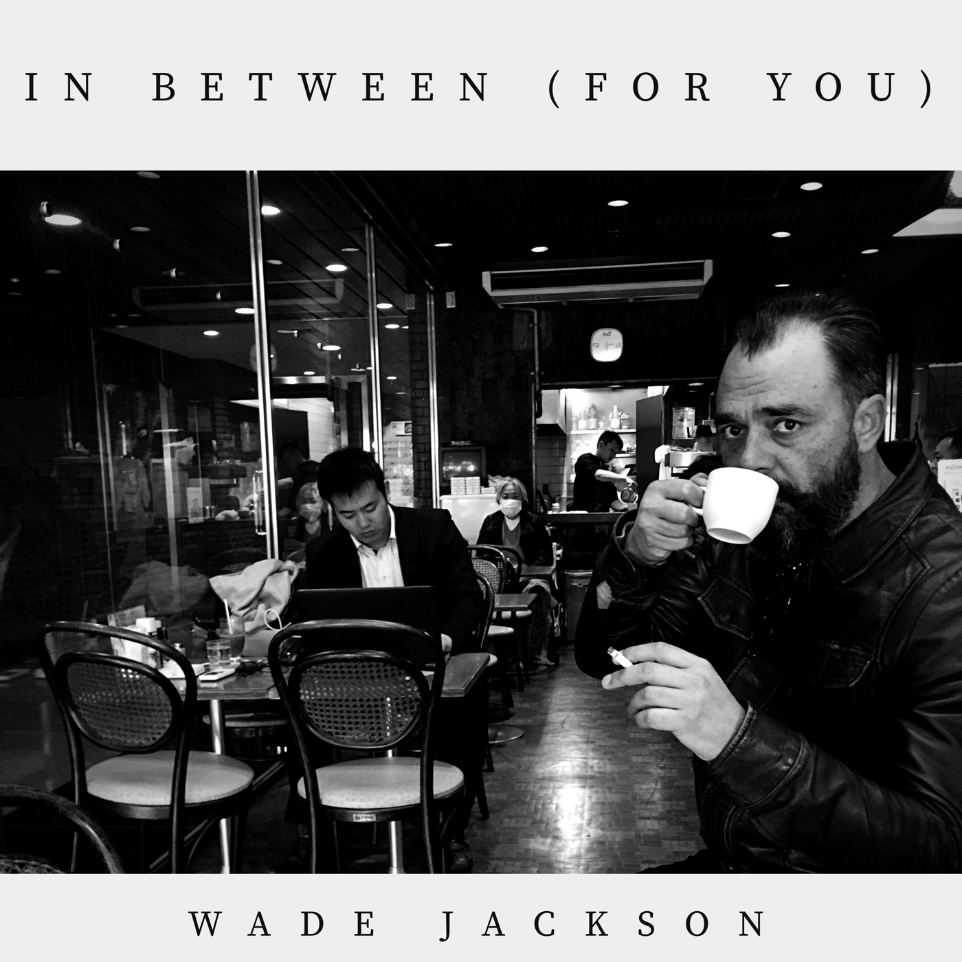 In Between (For You) - Wade Jackson