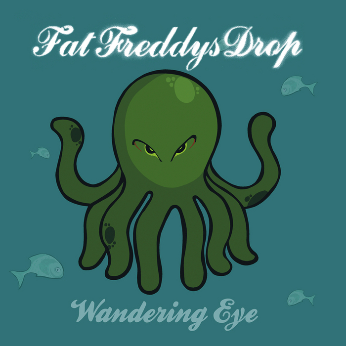 Wandering Eye - Fat Freddy's Drop